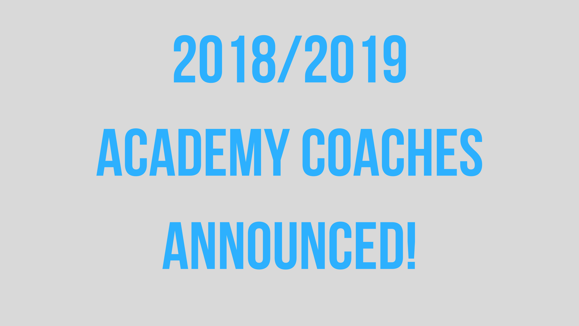 2018/2019 Academy Coaches Announced!